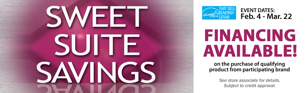 Sweet Suite Savings Financing  Feb 4 - March 22